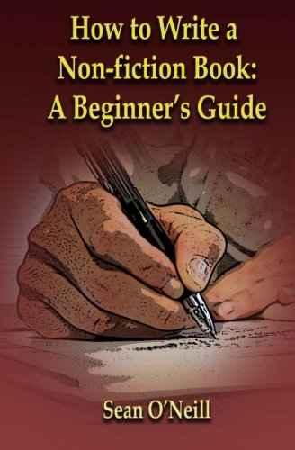 9781511853491: How to Write a Non-fiction Book: A Beginner's Guide