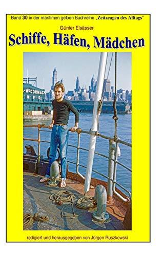 9781511853514: Schiffe, Haefen, Maedchen: Band 30 in der maritimen gelben Buchreihe bei Juergen Ruszkowski (maritime gelbe Buchreihe) (Volume 79) (German Edition)