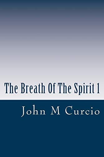 9781511853682: The Breath Of The Spirit 1: Inspirational Sayings To Live By