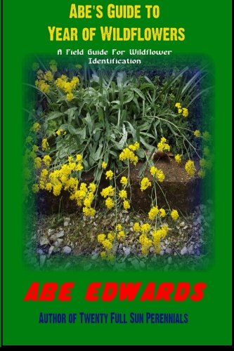 9781511854283: Abe's Guide to Year of Wildflowers: A Field Guide For Wildflower Identification