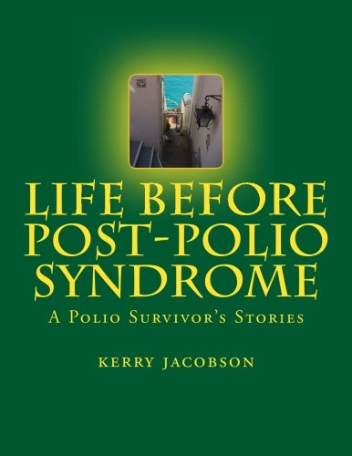 9781511856416: Life Before Post-Polio Syndrome: A Polio Survivor's Stories