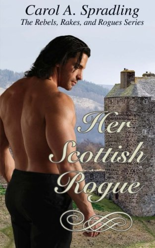 9781511856874: Her Scottish Rogue (The Rebels, Rakes, and Rogues Series)