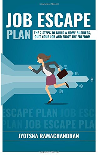 9781511857529: Job Escape Plan: The 7 Steps to Build a Home Business, Quit your Job & Enjoy the Freedom
