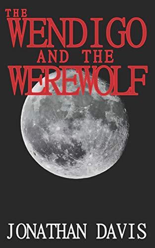 9781511858045: The Wendigo and the Werewolf (Volume 1)