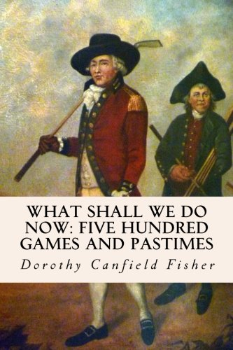 9781511858274: What Shall We Do Now: Five Hundred Games and Pastimes