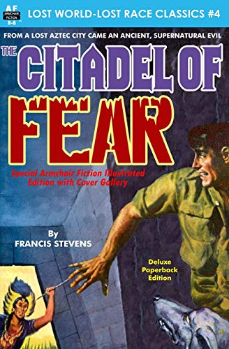 9781511859042: Citadel of Fear, Special Armchair Fiction Illustrated Edition with Cover Gallery (Lost World-Lost Race Classics) (Volume 4)