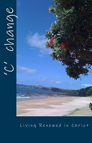 9781511859806: 'C' Change: Living Renewed in Christ