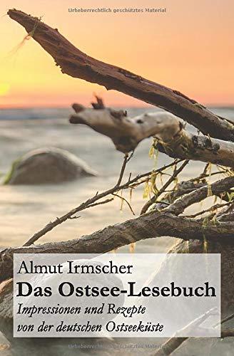 9781511859998: Das Ostsee-Lesebuch: Impressionen und Rezepte von der deutschen Ostseeküste