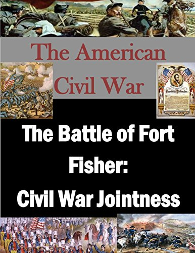 9781511861892: The Battle of Fort Fisher: Civil War Jointness (The American Civil War)