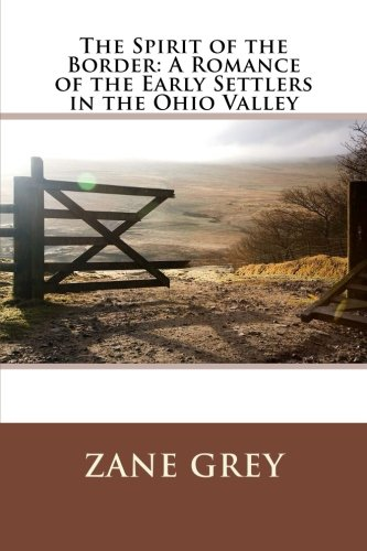 9781511862806: The Spirit of the Border: A Romance of the Early Settlers in the Ohio Valley
