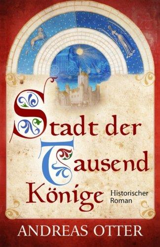 9781511862967: Stadt der tausend K�nige: Mittelalterlicher Roman