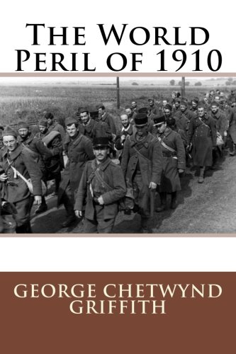 9781511863452: The World Peril of 1910