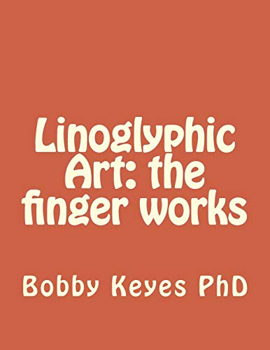 9781511863902: Linoglyphic Art: the finger works