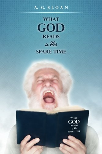 9781511864855: What God Reads in His Spare Time