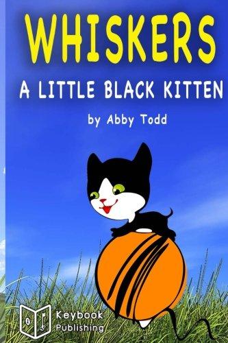 9781511864893: Books for Kids: Whiskers the little black kitten cat (Bedtime Stories For Kids Ages 2-6): Kids Books - Bedtime Stories For Kids - Children's Books - Early Readers