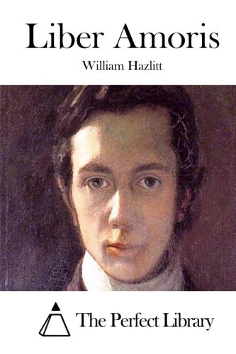 Liber Amoris (Perfect Library): Hazlitt, William