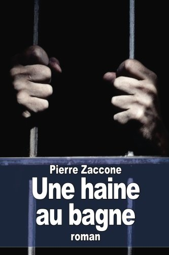 9781511866361: Une haine au bagne (French Edition)