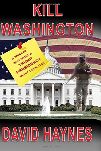 Kill Washington: Haynes, David