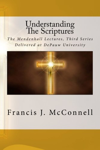 9781511868020: Understanding The Scriptures: The Mendenhall Lectures, Third Series Delivered at DePauw University
