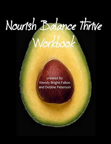 9781511868174: Nourish Balance Thrive Workbook: six week wellness workshop