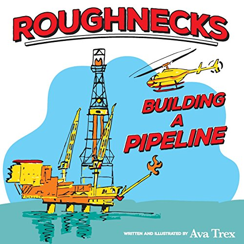 9781511868754: Roughnecks- Building a Pipeline (Volume 1)