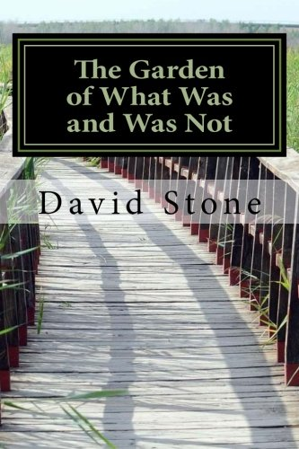 9781511869058: The Garden of What Was and Was Not (Revised)
