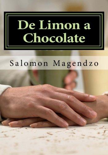 De Limon a Chocolate (Spanish Edition): Dr. Salomon Magendzo