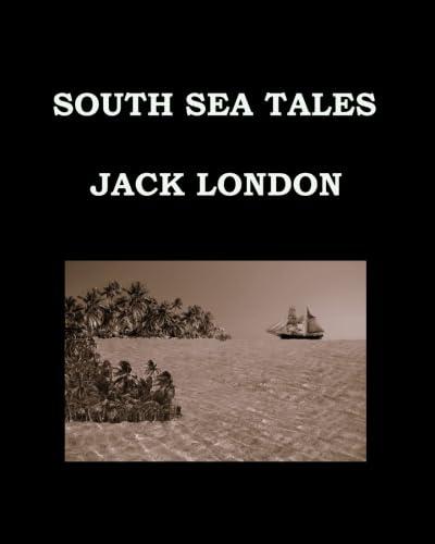 9781511869478: SOUTH SEA TALES Jack London: Large Print Edition