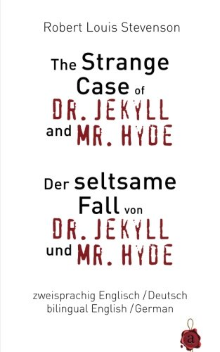 9781511869744: The Strange Case of Dr. Jekyll and Mr. Hyde / Der seltsame Fall von Dr. Jekyll und Mr. Hyde. Zweisprachig / bilingual: English /German – Englisch /Deutsch