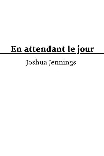 En attendant le jour: Jennings, Joshua