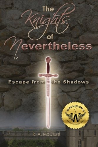 9781511870122: The Knights of Nevertheless: Escape from the Shadows (Volume 1)