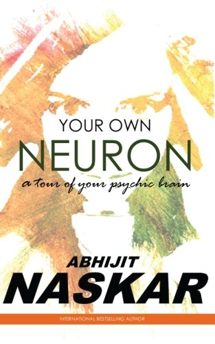 9781511870658: Your Own Neuron: A Tour of Your Psychic Brain