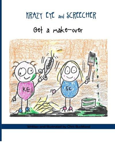 9781511870979: Krazy Eye and Screecher Get a Make-Over: A Krazy Eye Story (Volume 8)