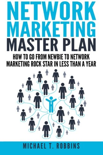 9781511872041: Network Marketing Master Plan: How to Go From Newbie to Network Marketing Rock Star in Less Than a Year