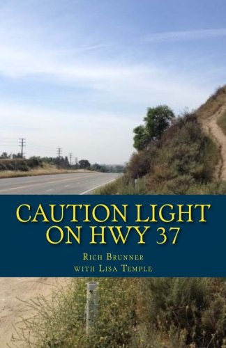 Caution Light On Hwy 37: My Big Life in a Small Town: Rich Brunner