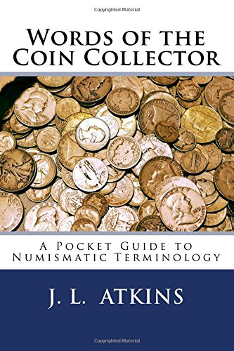 9781511872331: Words of the Coin Collector: A Pocket Guide to Numismatic Terminology