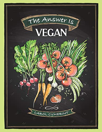 9781511872430: The Answer is Vegan