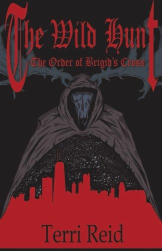 9781511872942: The Order of Brigid's Cross - The Wild Hunt (Volume 1)