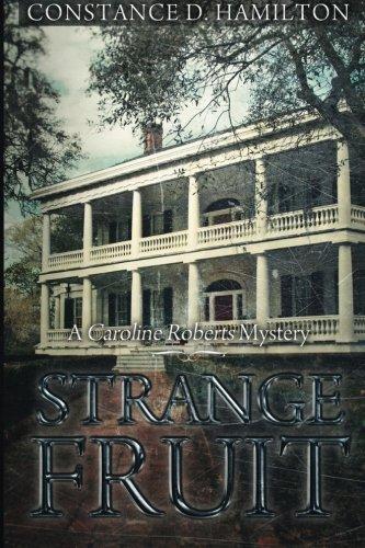 9781511874328: Strange Fruit: A Caroline Roberts Mystery