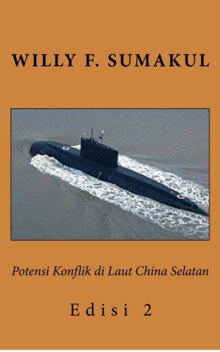 9781511874489: Potensi Konflik di Laut China Selatan: Edisi 2 (Indonesian Edition)