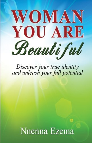 9781511875493: Woman You Are Beautiful: Discover your true identity and unleash your full potential