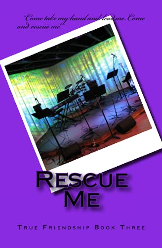9781511875752: Rescue Me (True Friendship) (Volume 3)