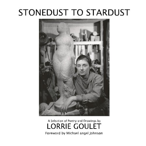 9781511875912: Stonedust to Stardust: A Selection of Poetry and Drawings by Lorrie Goulet
