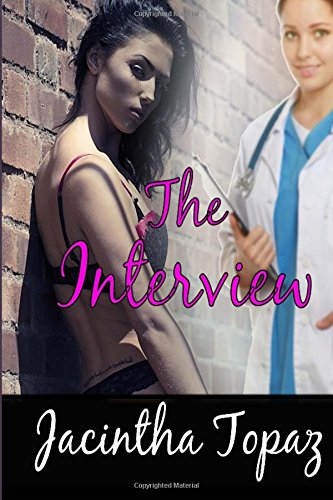 9781511876186: The Interview: A Lesbian Medical BDSM Erotic Romance (DykeLove Quickies) (Volume 1)