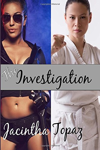 9781511877381: The Investigation: A Multicultural Lesbian New Adult Fetish Romance (DykeLove Quickies) (Volume 4)