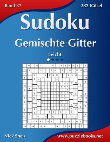 9781511877671: Sudoku Gemischte Gitter - Leicht - Band 37 - 282 Rätsel: Volume 37