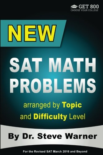 9781511878180: New SAT Math Problems arranged by Topic and Difficulty Level: For the Revised SAT March 2016 and Beyond (Get 800: Choose Your College)