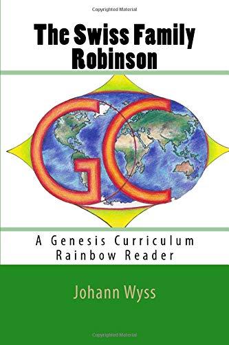 The Swiss Family Robinson: A Genesis Curriculum: Wyss, Johann