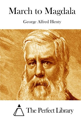 March to Magdala: Henty, George Alfred