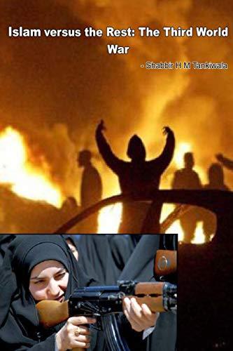 9781511880244: Islam versus the Rest: The Third World War